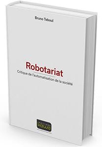 Robotariat- Critique de l'automatisation de la société